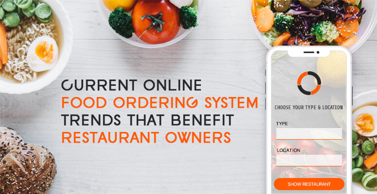 Current Restaurant Online Ordering System Trends That Benefit Restaurant owners