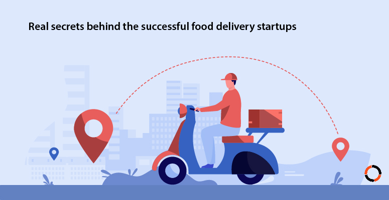 Real secrets behind the successful food delivery startups